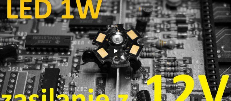 Prosty sposób na zasilenie diody LED 1 wat z 12 volt.